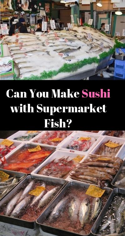 Can You Make Sushi with Supermarket Fish | How to make ...