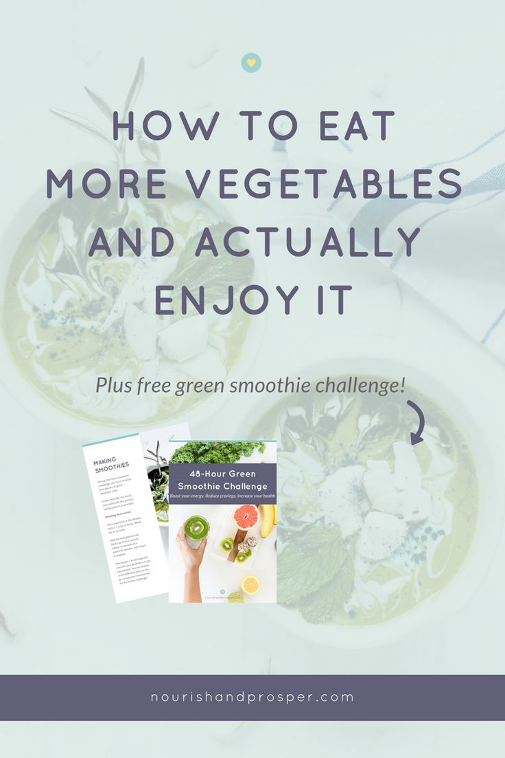 How to Eat More Vegetables and Actually Enjoy It (+ Green Smoothie Challenge!) -- Healthy Habits | Healthy Eating | Cooking Tips | Easy Recipes | Meal Prep | Meal Planning | Eat More Vegetables | Nutrition