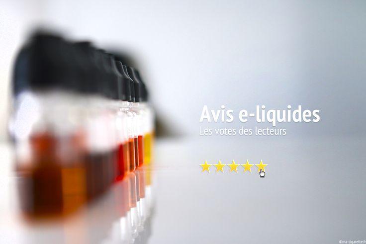Avis e-liquides pour cigarette électronique