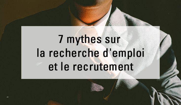 7 mythes sur la recherche d'emploi et le recrutement