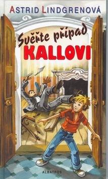 Sverte pripad Kallovi (Astrid Lindgrenova)