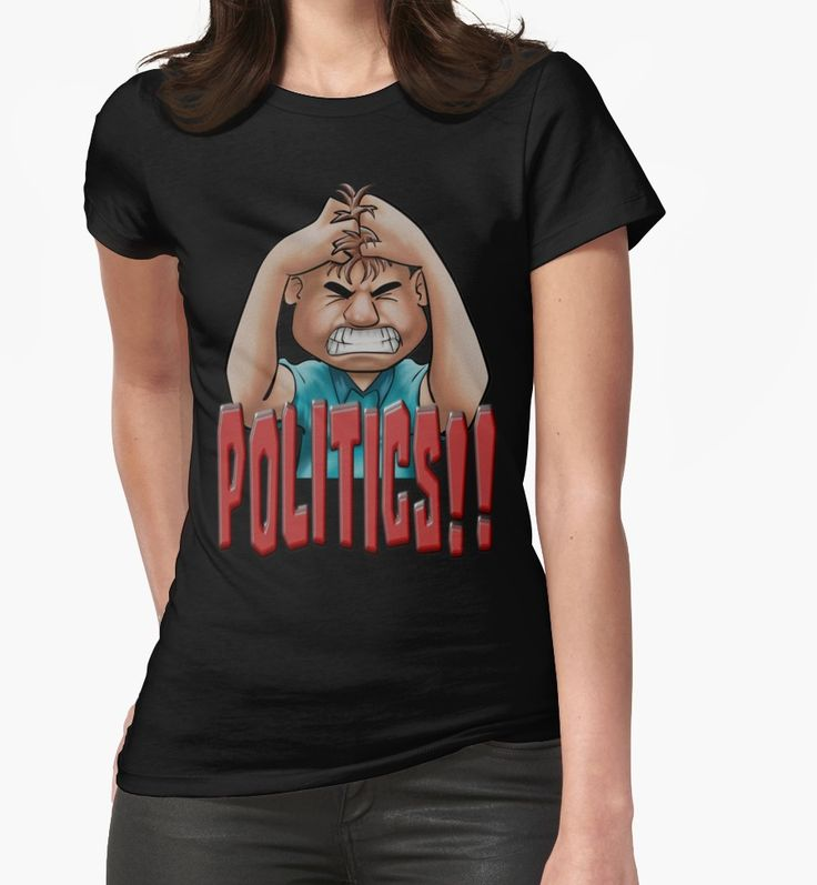 """""""AARGH POLITICS"""" Womens Fitted T-Shirts by Paparaw   Redbubble"""