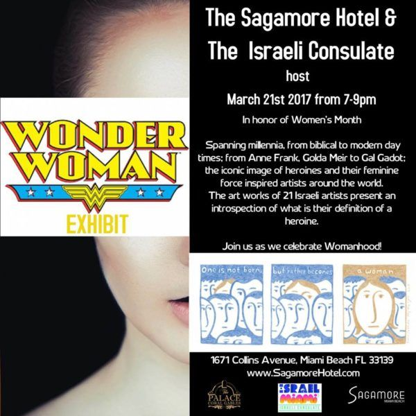 Wonder Woman Exhibition at The Sagamore --> Tuesday, March 21st from 7-9pm join us at the Sagamore for the VIP Opening of 'Wonder Woman', a meaningful art exhibition in collaboration with the Israeli Consulate. The Sagamore will host the first U.S. exhibition titled, Wonder Woman, in honor of Women's Month. Curated by the Sagamore Hotel's art advisor, Sebastien Laboureau with Israeli curator and artist Nimrod Reshef from Tel-Aviv. The art exhibition will showcase works from 23 male and…