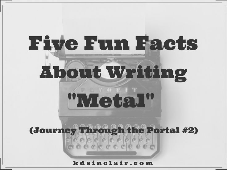 In this post I will share five fun facts about what it was like to write Metal.