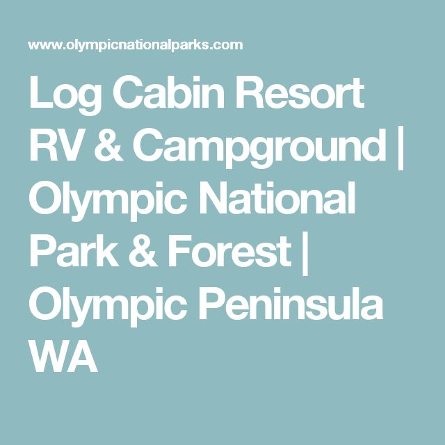 Log Cabin Resort RV & Campground | Olympic National Park & Forest | Olympic Peninsula WA