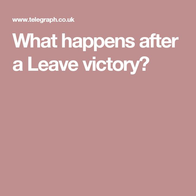 What happens after a Leave victory?