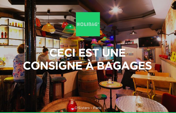 Le monde change... La consigne à bagages aussi ! Vous souhaitez déposer vos affaires au Bar by O'Sisters à Paris ? Alors réservez vite votre consigne sur www.holibag.io ou sur notre superbe appli : apple.co/1SVxqL2