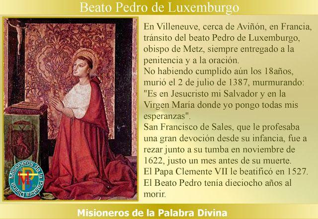 Misioneros de la Palabra Divina: SANTORAL BEATO PEDRO DE LUXEMBURGO