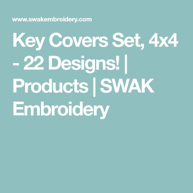 Key Covers Set, 4x4 - 22 Designs! | Products | SWAK Embroidery