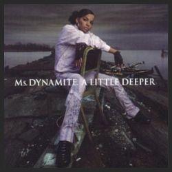 MS DYNAMITE - A LITTLE DEEPER (CD ALBUM) 2002 - UK at 5ivestarsEntertainment.co.uk