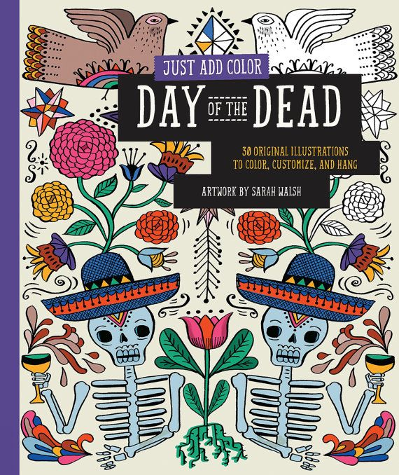 Just Add Color Day Of The Dead Coloring Book By Sarah Walsh Signed Copy