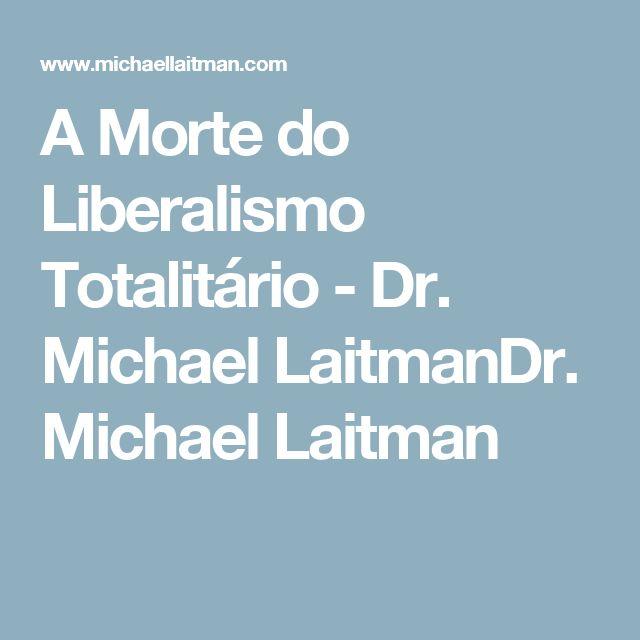 A Morte do Liberalismo Totalitário - Dr. Michael LaitmanDr. Michael Laitman