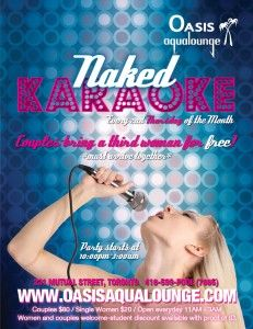 Naked Karaoke- Test out your vocal chords tonight at Oasis Aqaulounge for our Naked Karaoke Party at 10:00 pm.  Women and couples welcome! Oasis Aqualounge will be open from 11:00 am-3:00 am. Single women $20, couples -$80. Bring a second woman with a couple for free! Must arrive and pay together.