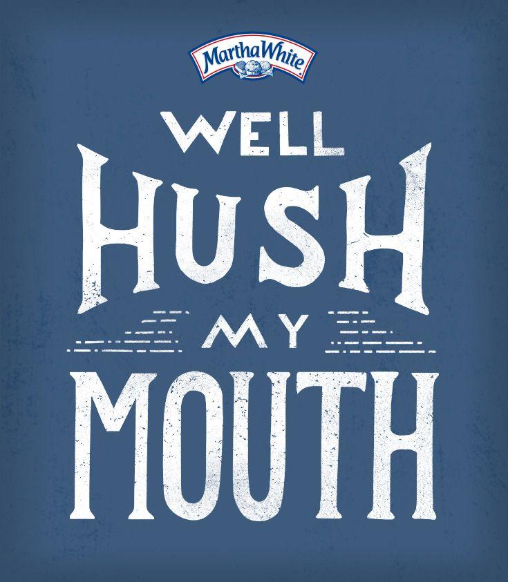 Well Hush My Mouth! #SouthernSayings