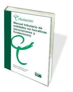 Manual tributario de entidades no lucrativas (asociaciones y fundaciones)