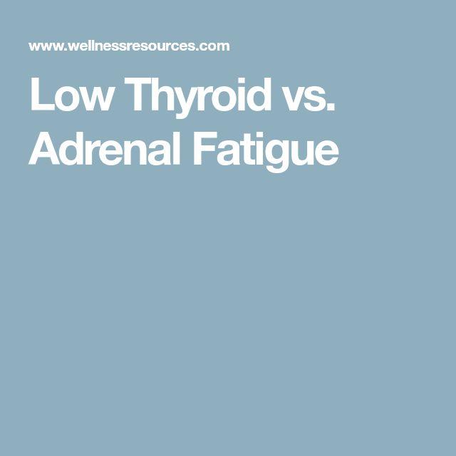 Low Thyroid vs. Adrenal Fatigue