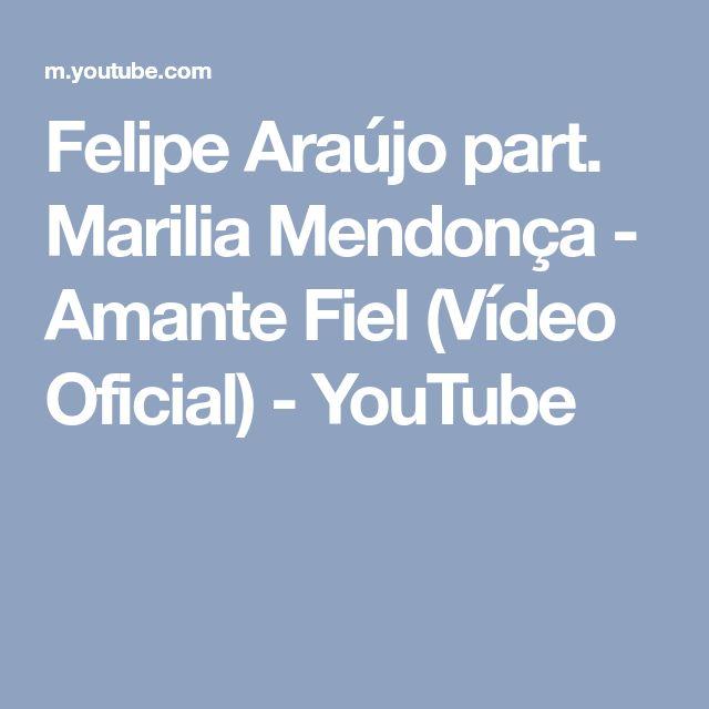 Felipe Araújo part. Marilia Mendonça - Amante Fiel (Vídeo Oficial) - YouTube