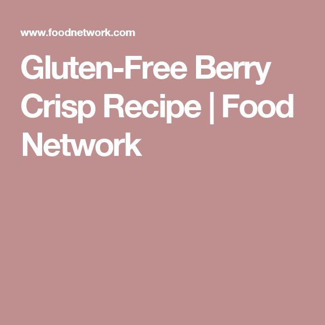 Gluten-Free Berry Crisp Recipe   Food Network