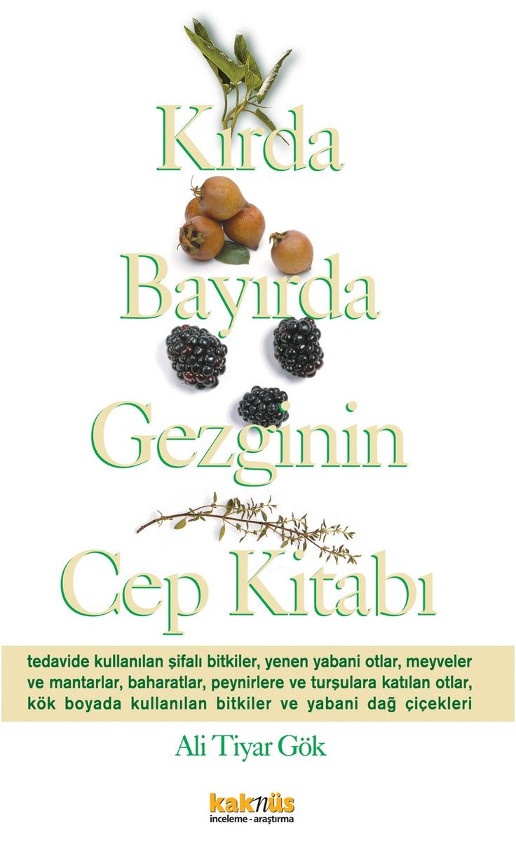 Kırda Bayırda Gezginin El Kitabı http://www.kaknus.com.tr/new/index.php?q=tr/node/271