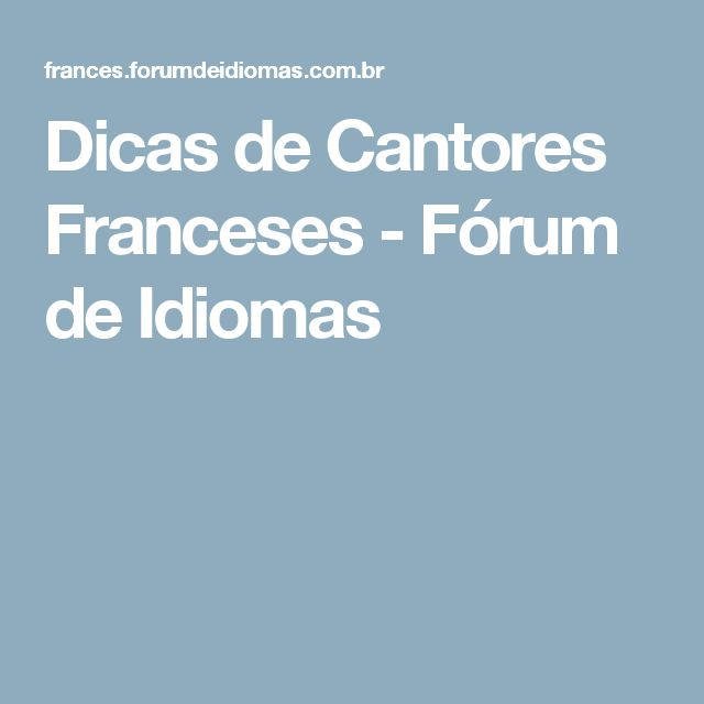 Dicas de Cantores Franceses - Fórum de Idiomas