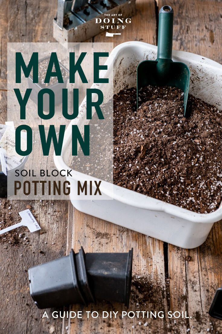 Grow Better Plants With Homemade Potting Soil Potting Soil Cool