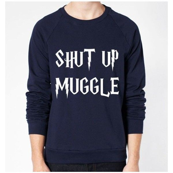 Shut Up Muggle Harry Potter Crewneck Fleece Sweater (Unisex) ❤ liked on Polyvore featuring tops, sweaters, fleece tops, raglan top, crew fleece sweaters, blue crew neck sweater and crew top
