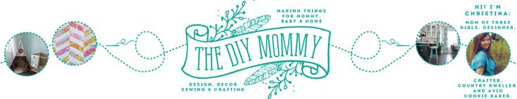 The DIY Mommy - Making things for mommy, for baby and for home - Free craft patterns & tutorials - Edmonton, Canada DIY Blog