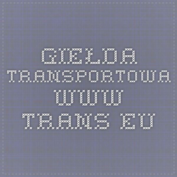 Giełda transportowa www.trans.eu