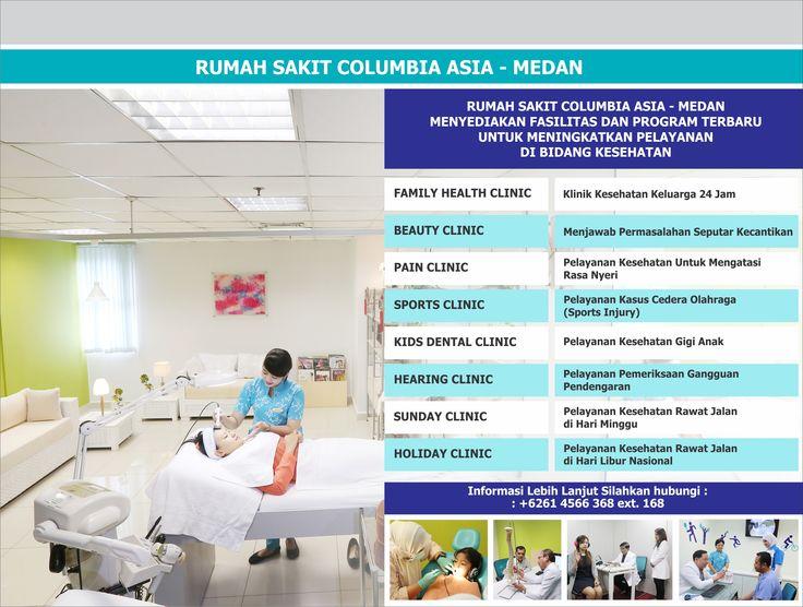 Sebagai rumah sakit yang selalu memberikan nilai pada setiap pelayanannya, Rumah Sakit Columbia Asia Medan menyediakan fasilitas dan program terbaru untuk meningkatkan pelayanan di bidang kesehatan.  Informasi lebih lanjut hubungi: Rumah Sakit Columbia Asia - Medan Jl. Listrik No.2A, Medan  Sumatera Utara - Indonesia Telp. +6261 4566 368  Email. customercare.medan@columbiaasia.com 24 Hours Emergency Call +6261 4533 636