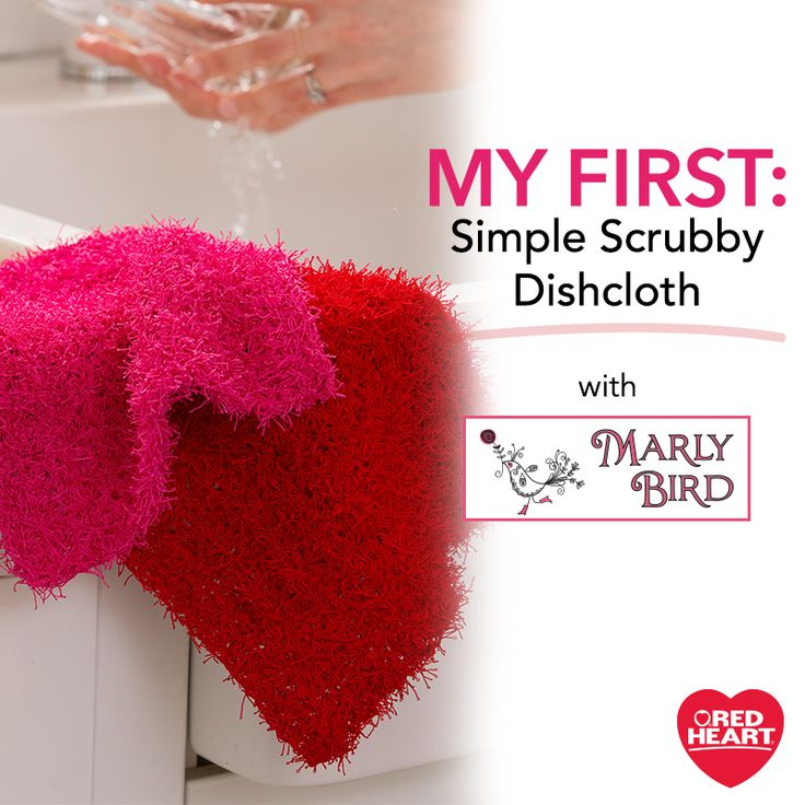 My First Dishcloth with Marly Bird -- this month Marly shows you how to knit and crochet simple dishcloths in Red Heart Scrubby yarn.