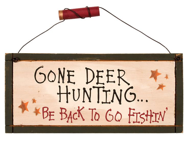 hunting quotes and sayings | ... western decor deer lookin and hunting sign gone hunting | Source Link