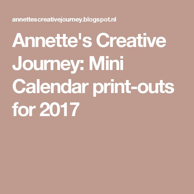 Annette's Creative Journey: Mini Calendar print-outs for 2017