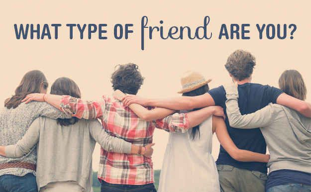 What Type Of Friend Are You - take this fun quiz - i am the loud person but an also be the weird one and funny but can be serious when u have too and ye and sometimes shy