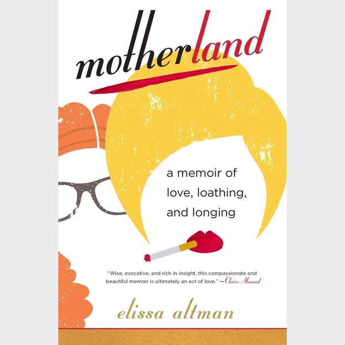 Listen To Motherland A Memoir Of Love Loathing And Longing Audiobook By Elissa Altman Parenting Family Random House Audio I M Reading This Book Right Now In 2020