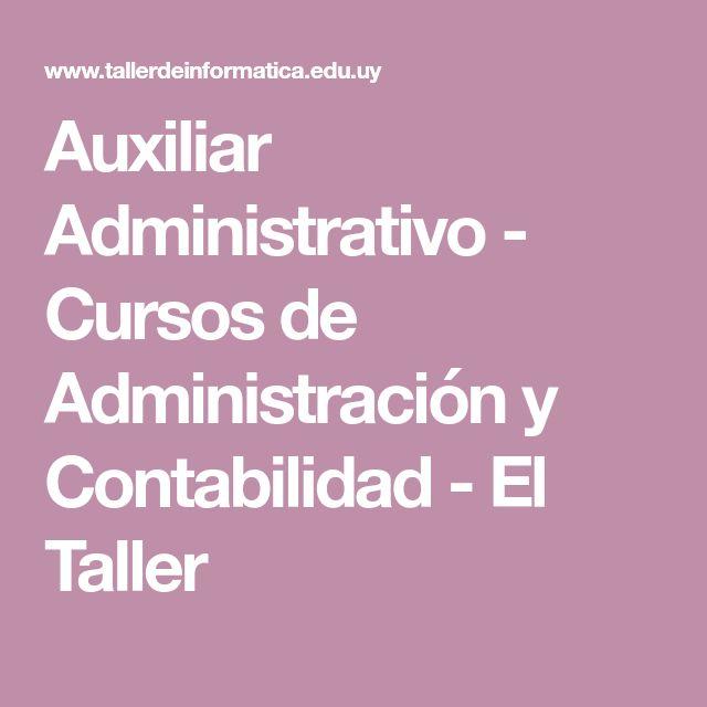 Auxiliar Administrativo - Cursos de Administración y Contabilidad - El Taller