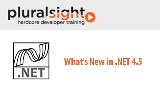 Pluralsight - What's New in .NET 4.5  http://tutdownload.com/all-tutorials/programming/microsoft/pluralsight-whats-new-in-net-4-5/