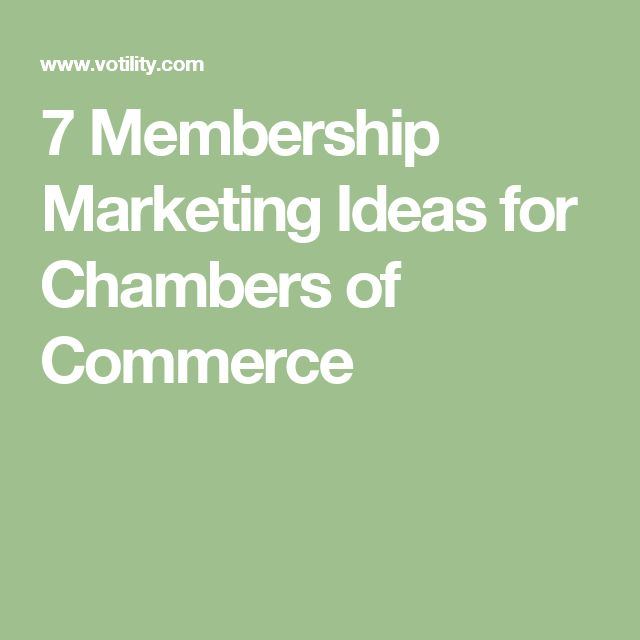 7 Membership Marketing Ideas for Chambers of Commerce