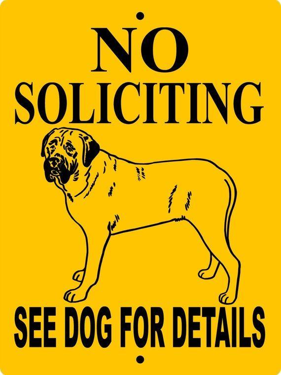 No Soliciting Mastiff Dog Sign 9 X12 Aluminum Nsmast Mastiffs English Mastiff Dog Signs