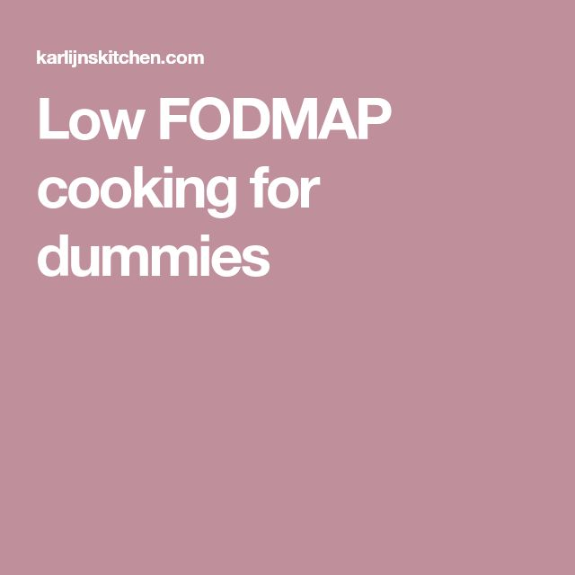 Low FODMAP cooking for dummies