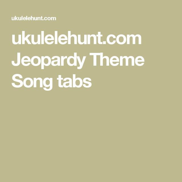 ukulelehunt.com Jeopardy Theme Song tabs