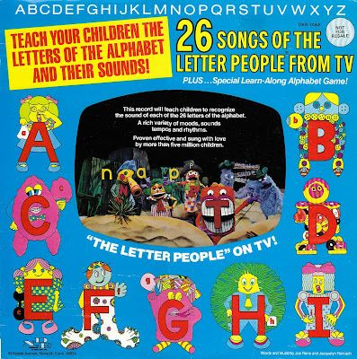 The Letter People- can you believe that some people don't know who tge letter people are?!?!?!
