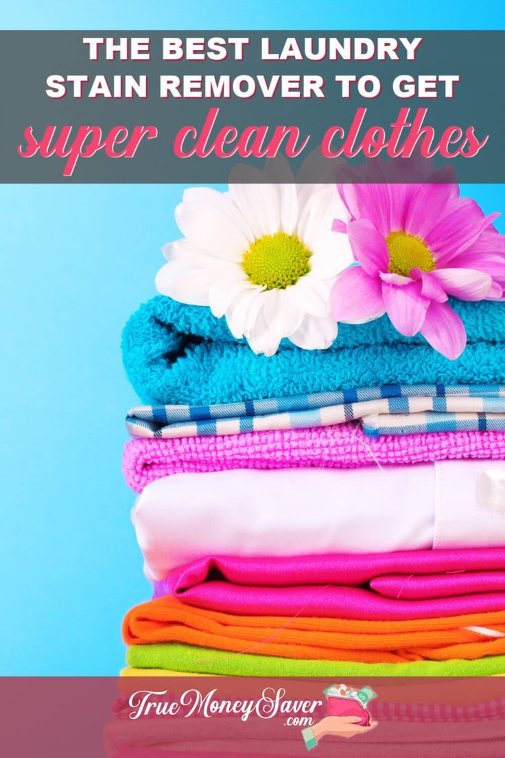 The Best Laundry Stain Remover To Get Your Clothes Super Clean In