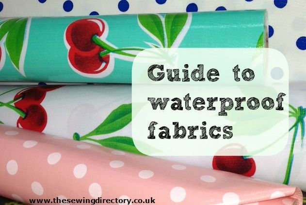 Guide to waterproof fabrics.  Just what we need this time of year. #fabric #sewingtips