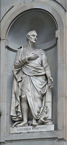 Amerigo Vespucci 1454 – 1512 born in Florence, was an Italian explorer, financier, navigator and cartographer. The Americas are generally believed to have derived their name from the feminized Latin version of his first name.