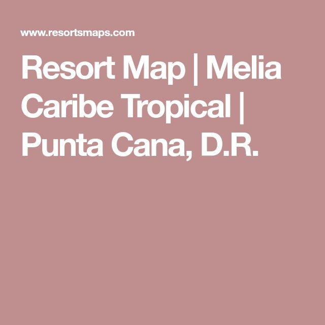 Resort Map | Melia Caribe Tropical | Punta Cana, D.R.