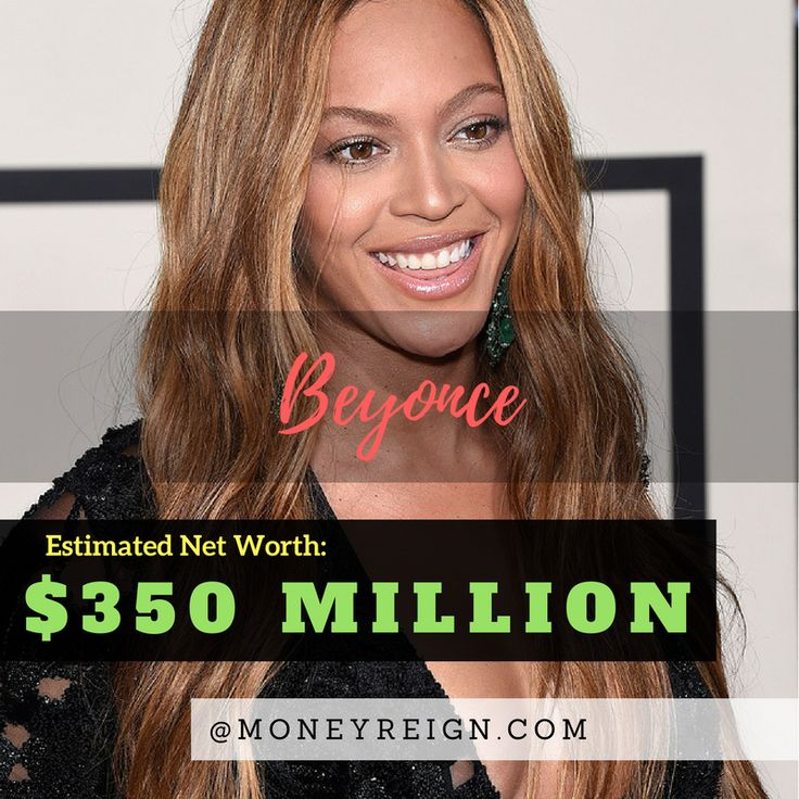 Beyonce net worth is currently at over $350 million.