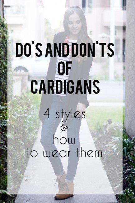 DO'S And DON'TS of Wearing Cardigans. Good to know because I love them have many!