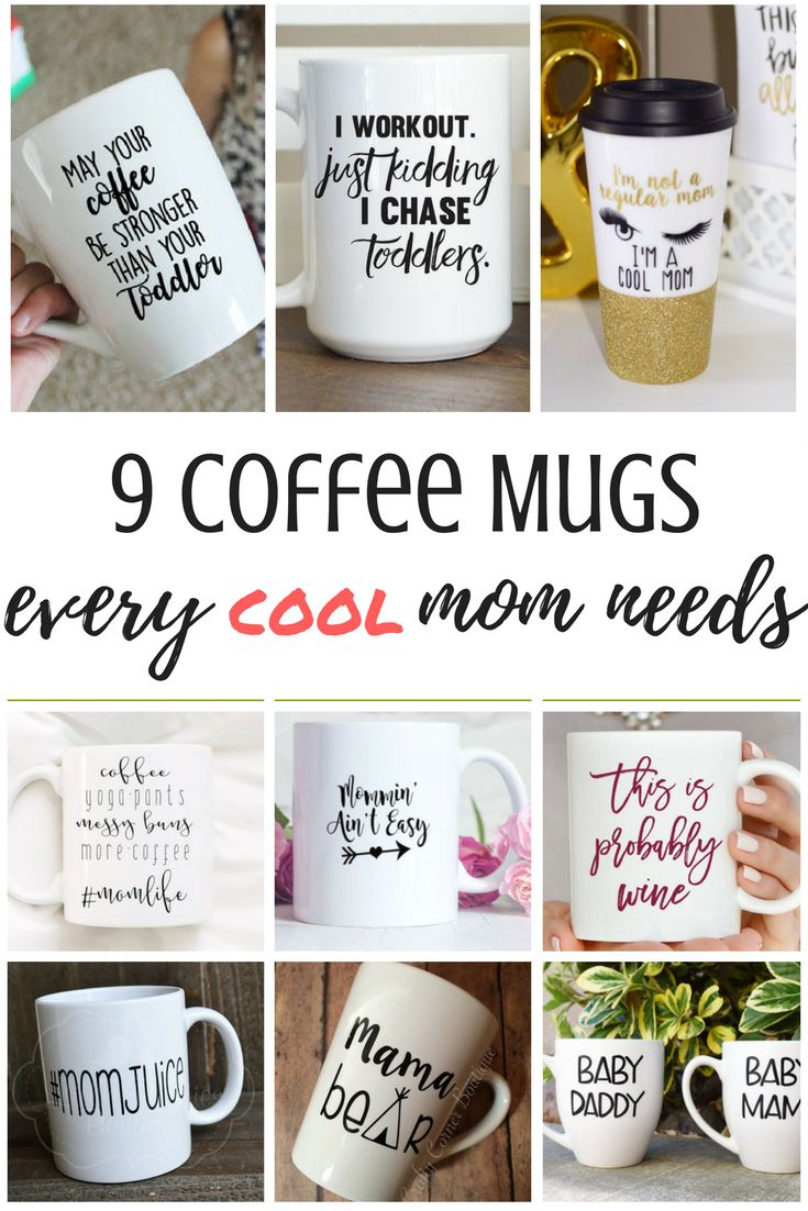 Nice Gifts For Mom Part - 16: 9 Coffee Mugs Every {Cool} Mom Needs