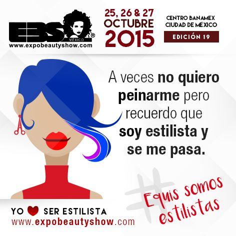 A veces no quiero peinarme pero recuerdo que soy estilista y se me pasa. #ExpoBeautyShow #YoAmoSerEstilista #EquisSomosEstilistas