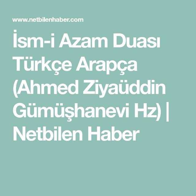 İsm-i Azam Duası Türkçe Arapça (Ahmed Ziyaüddin Gümüşhanevi Hz) | Netbilen Haber